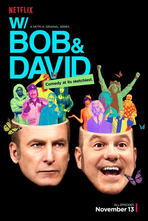 W/ Bob & David Out OnNetflix