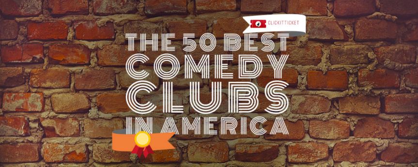 """The Fifty Best Comedy Clubs In America"" – ClickitTicket"
